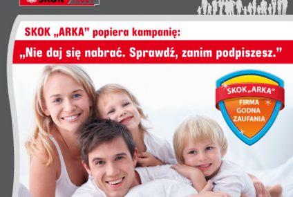 """SKOK """"ARKA"""" wspiera kampanię społeczną """"Nie daj się nabrać. Sprawdź, zanim podpiszesz"""""""