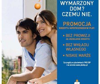 PKO BP: Kampania promocyjna kredytu hipotecznego w PLN