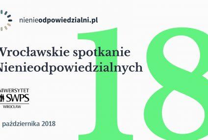 Wrocławskie spotkanie Nienieodpowiedzialnych