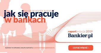 Jak się pracuje w bankach. Zamów raport Bankier.pl