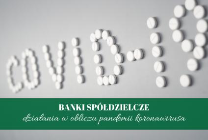 Działania podejmowane przez banki spółdzielczewzwiązkuzpandemiąkoronawirusa w Polsce