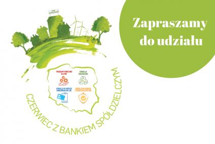 Czerwiec z bankiem spółdzielczym - zbliża się Święto Spółdzielczości Bankowej